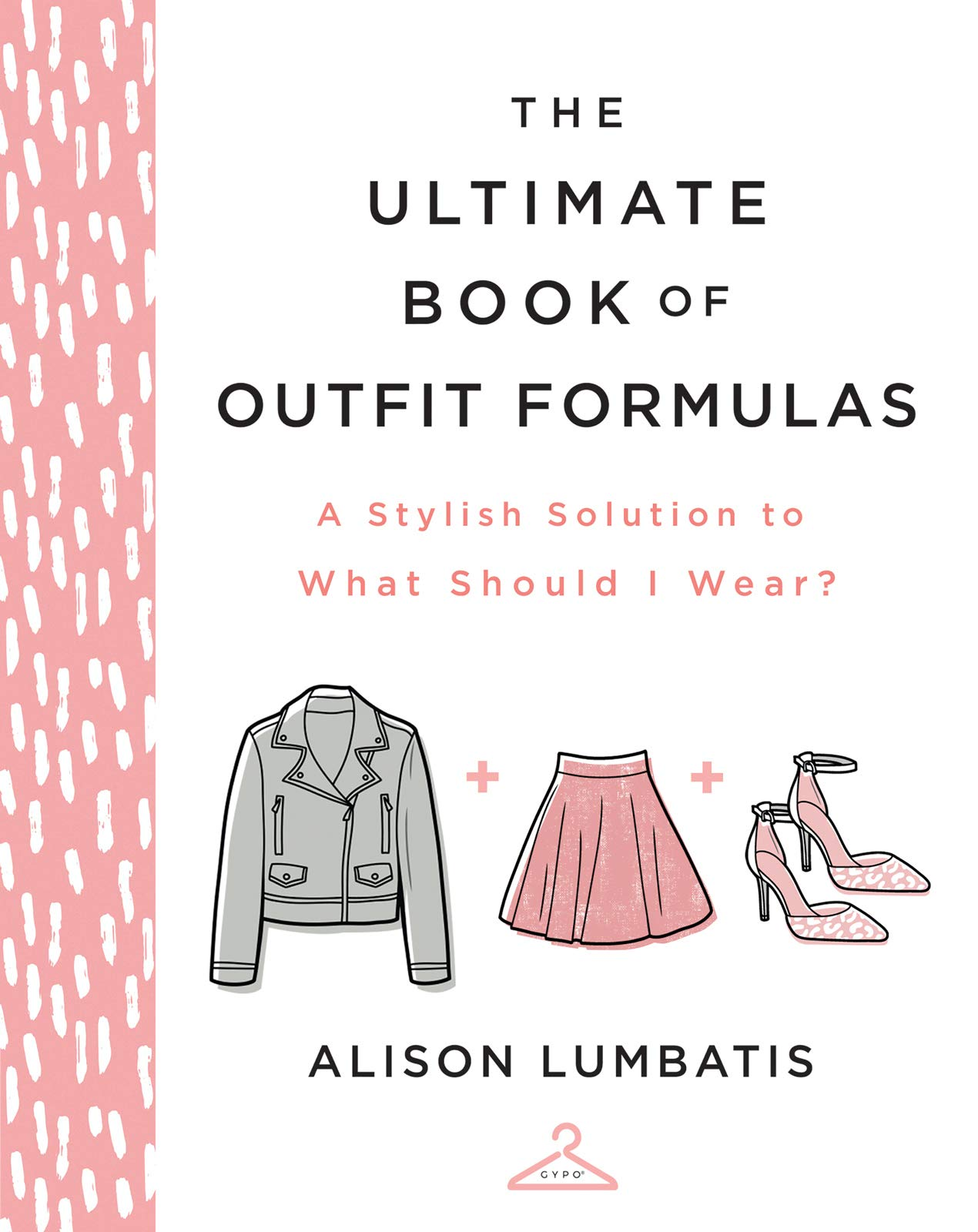 The Ultimate Book of Outfit Formulas