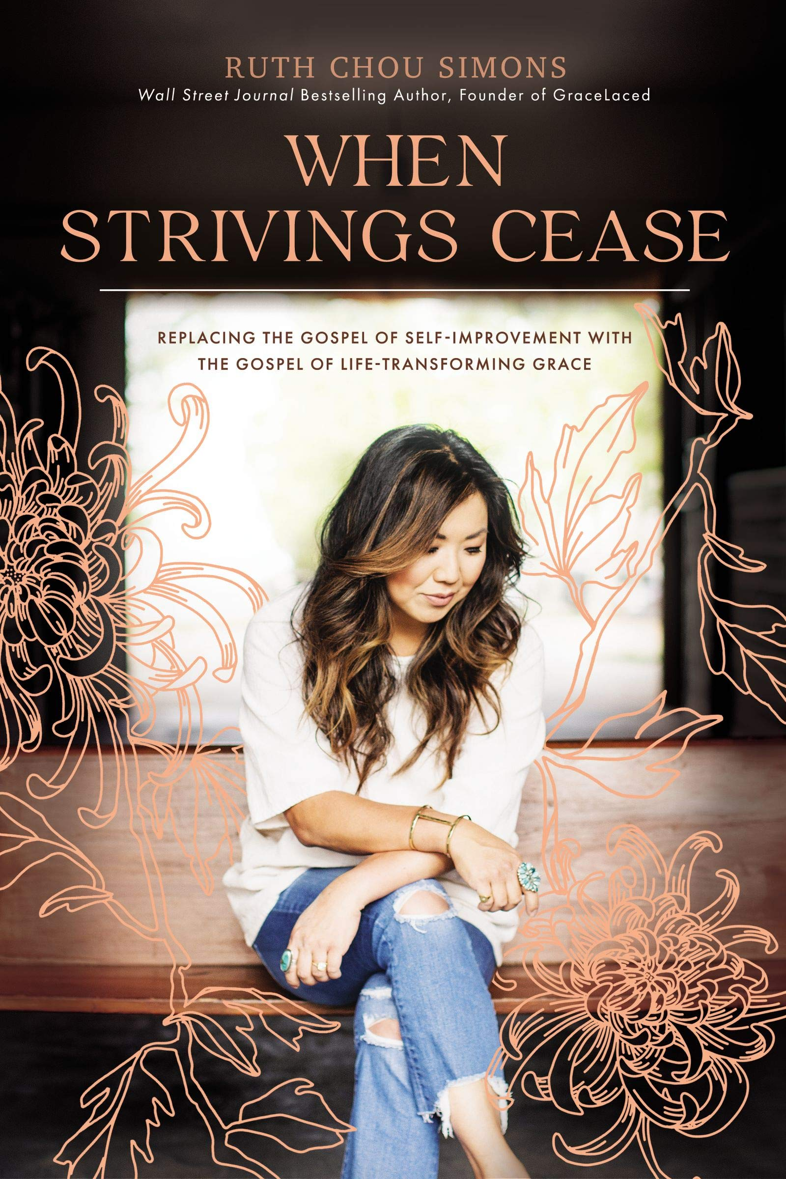 When Strivings Cease: Replacing the Gospel of Self-Improvement with the Gospel of Life-Transforming Grace