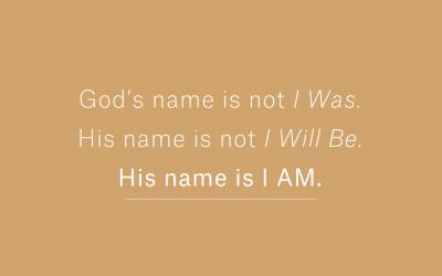 He Is a Present Tense God